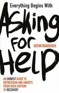 Everything Begins with Asking for Help (ebok)
