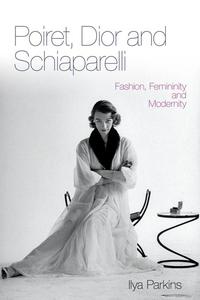 Poiret, Dior and Schiaparelli (e-bok) av Ilya P
