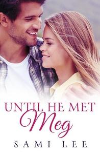 Until He Met Meg (e-bok) av Sami Lee