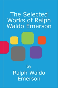 The Selected Works of Ralph Waldo Emerson (e-bo