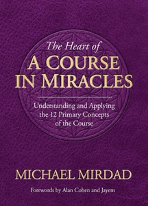 The Heart of A Course in Miracles (e-bok) av Mi