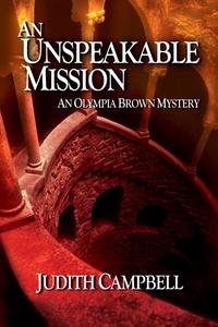 An Unspeakable Mission (Olympia Brown Mysteries