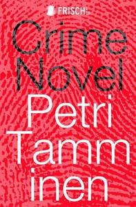 Crime Novel (e-bok) av Petri Tamminen
