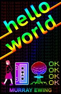 Hello World (e-bok) av Murray Ewing