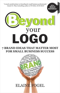 Beyond Your Logo (ebok) av Elaine Fogel