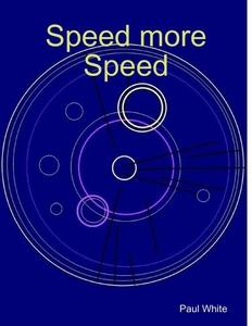 Speed More Speed (e-bok) av Paul White