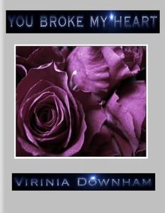 You Broke My Heart (e-bok) av Virinia Downham