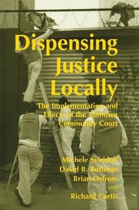 Dispensing Justice Locally (e-bok) av Richard C