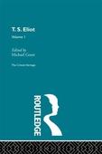 T.S. Eliot Volume I