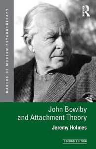 John Bowlby and Attachment Theory (e-bog) af Jeremy Holmes, Jerry Holmes