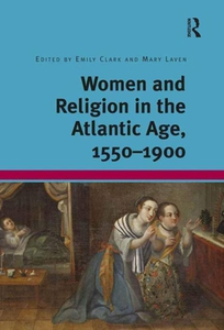 Women and Religion in the Atlantic Age, 1550-19