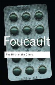 The Birth of the Clinic (e-bok) av Michel Fouca