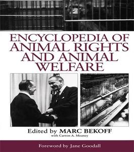 Encyclopedia of Animal Rights and Animal Welfar