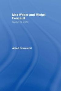 Max Weber and Michel Foucault (e-bok) av Arpad