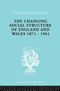 The Changing Social Structure of England and Wa