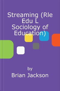 Streaming (RLE Edu L Sociology of Education) (e