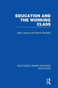 Education and the Working Class (RLE Edu L Soci