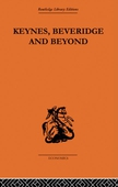 Keynes, Beveridge and Beyond