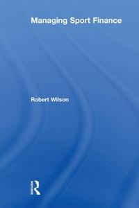 Managing Sport Finance (e-bog) af Robert Wilson