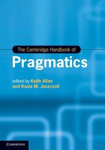 The Cambridge Handbook of Pragmatics (e-bok) av
