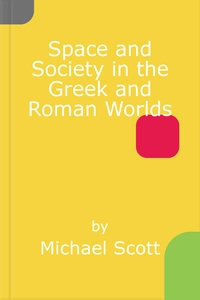 Space and Society in the Greek and Roman Worlds (e-bog) af Michael Scott