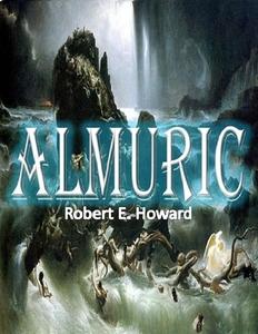 Almuric (ebok) av Robert E. Howard