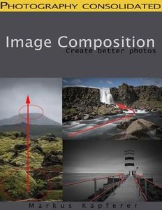 Image Composition - Create Better Photos! (e-bog) af Markus Kapferer