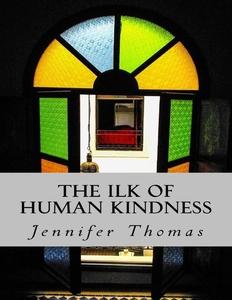 The Ilk of Human Kindness (e-bok) av Jennifer T