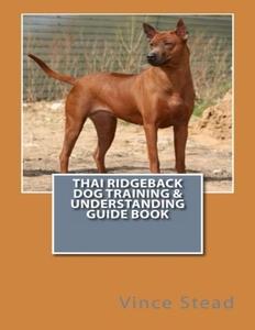 Thai Ridgeback Dog Training & Understanding Gui