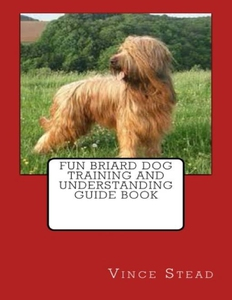 Fun Briard Dog Training and Understanding Guide