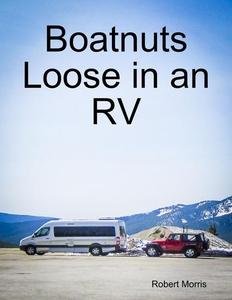 Boatnuts Loose in an RV (e-bok) av Robert Morri