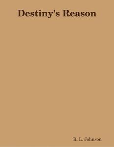 Destiny's Reason (e-bok) av R. L. Johnson
