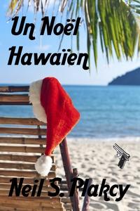 Un Noel Hawaiien (e-bok) av Neil S. Plakcy