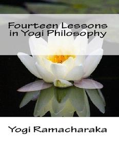 Fourteen Lessons in Yogi Philosophy (e-bok) av