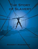 The Story of Slavery (Illustrated)