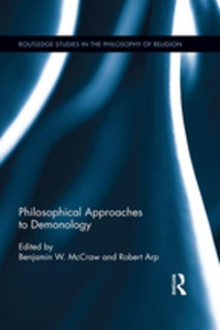 Philosophical Approaches to Demonology (e-bok)