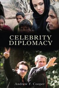 Celebrity Diplomacy (e-bok) av Andrew F. Cooper