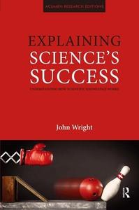 Explaining Science's Success (e-bok) av John Wr