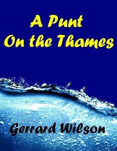 A Punt On the Thames (e-bok) av Gerrard Wilson