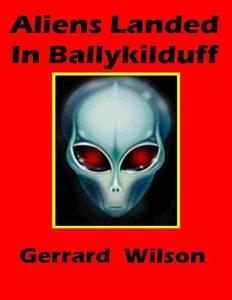 Aliens Landed In Ballykilduff (e-bok) av Gerrar