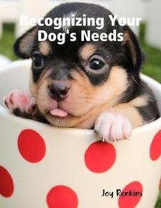 Recognizing Your Dog's Needs (e-bok) av Joy Ren