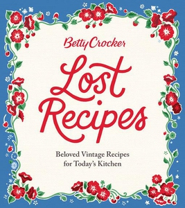 Betty Crocker Lost Recipes (e-bok) av Betty Cro
