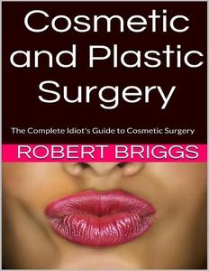 Cosmetic and Plastic Surgery (e-bok) av Robert