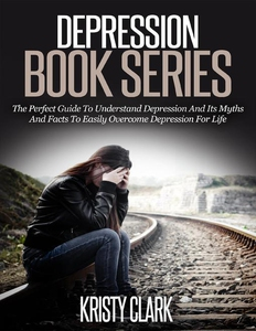 Depression Book Series - The Perfect Guide to U