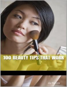 100 Beauty Tips That Work (e-bok) av Joy Renkin
