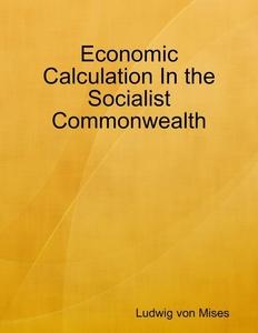 Economic Calculation In the Socialist Commonwea