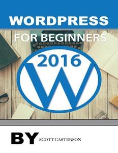 Wordpress for Beginners 2016 (e-bok) av Scott C