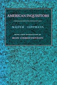 American Inquisitors (e-bok) av Walter Lippmann