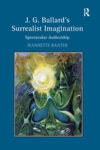 J.G. Ballard's Surrealist Imagination (e-bok) a