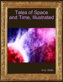 Tales of Space and Time, Illustrated